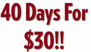 40 Days for $30 Intro Special