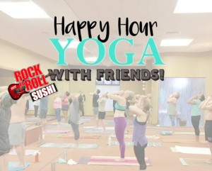 Happy Hour Yoga With Friends RNR Sushi
